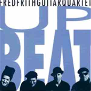 Fred Frith Guitar Quartet - Upbeat mp3 download