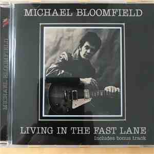 Mike Bloomfield - Living In The Fast Lane mp3 download