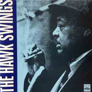 Coleman Hawkins - The Hawk Swings - Vol. 2 mp3 download