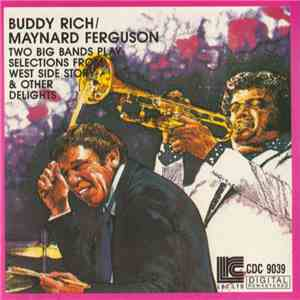 Buddy Rich / Maynard Ferguson - Two Big Bands Play Selections From West Side Story & Other Delights mp3 download