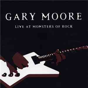Gary Moore - Live At Monsters Of Rock mp3 download