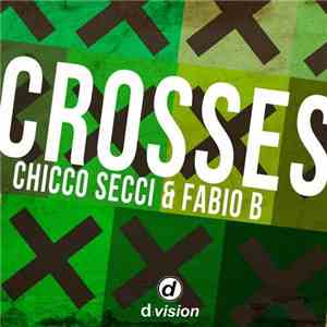 Chicco Secci & Fabio B - Crosses mp3 download