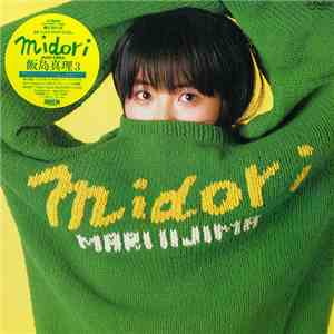 Mari Iijima = 飯島真理 - Midori mp3 download
