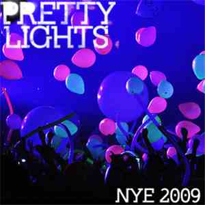 Pretty Lights - NYE 2009 (Midnight At The Vic Theatre) mp3 download