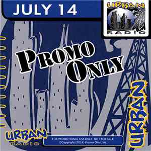 Various - Promo Only Urban Radio: July 2014 mp3 download