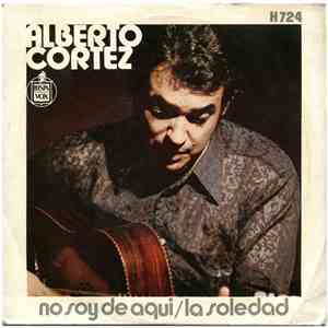 Alberto Cortez - No Soy De Aqui / La Soledad mp3 download