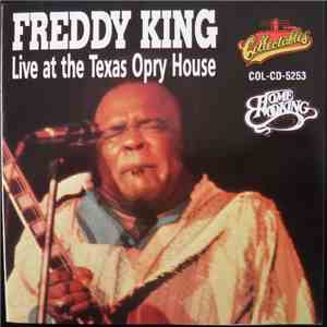Freddy King - The Texas Cannonball - Live At The Texas Opry House mp3 download