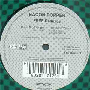 Bacon Popper - Free (Remixes) mp3 download