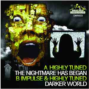 Highly Tuned / Impulse  & Highly Tuned - The Nightmare Has Began / Darker World mp3 download