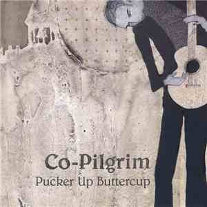 Co-Pilgrim - Pucker Up Buttercup mp3 download
