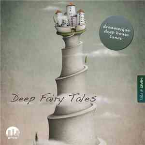 Various - Deep Fairy Tales Vol.7 - Dreamesque Deep House Tunes mp3 download