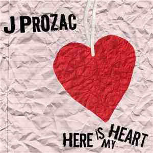 J Prozac - Here Is My Heart mp3 download