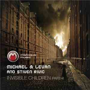 Michael & Levan And Stiven Rivic - Invisible Children Part 4 mp3 download