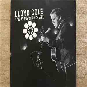 Lloyd Cole - Live At The Union Chapel mp3 download