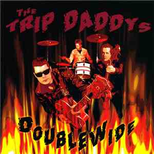 The Trip Daddys - DoubleWide mp3 download
