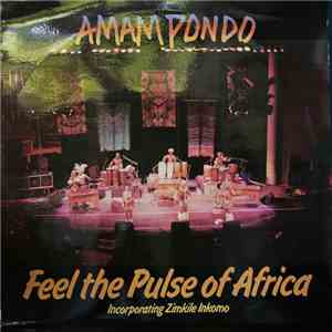 Amampondo - Feel The Pulse Of Africa mp3 download