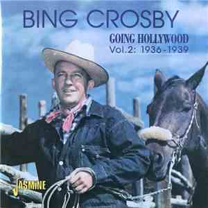 Bing Crosby - Going Hollywood Vol. 2: 1936-1939 mp3 download