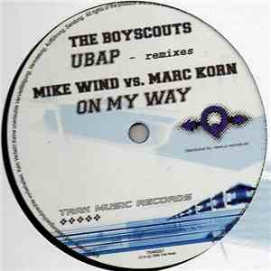 The Boyscouts / Mike Wind vs. Marc Korn - Ubap (Remixes) / On My Way mp3 download