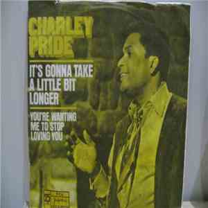 Charley Pride - It's Gonna Take A Little Bit Longer mp3 download