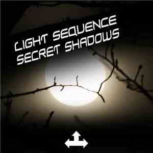 Light Sequence - Secret Shadows mp3 download