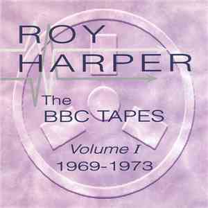 Roy Harper - The BBC Tapes - Volume I - 1969-1973 mp3 download