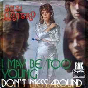 Suzi Quatro - I May Be Too Young / Don't Mess Around mp3 download