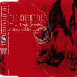 The Cinematics - Maybe Someday / A Strange Education mp3 download